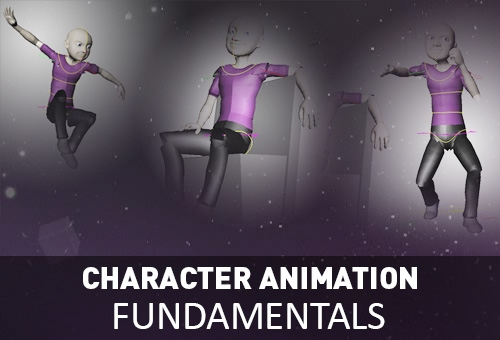 CHARACTER ANIMATION FUNDAMENTALS
