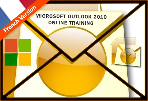 MICROSOFT OUTLOOK 2010 ONLINE TRAINING (FRENCH)