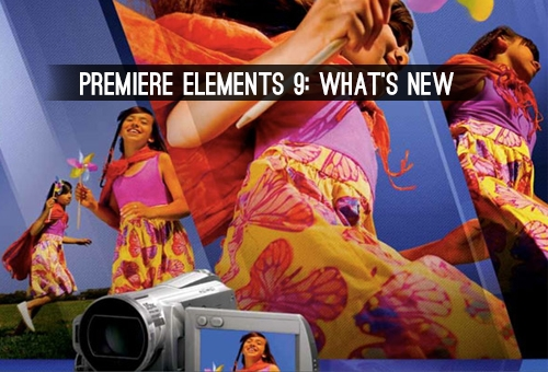 Premiere Elements 9 Whats new